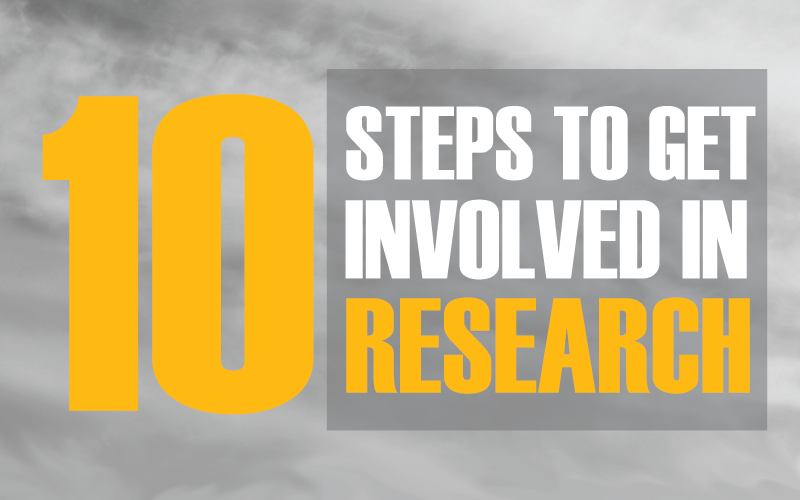 """10 Steps to Get Involved in Research"""