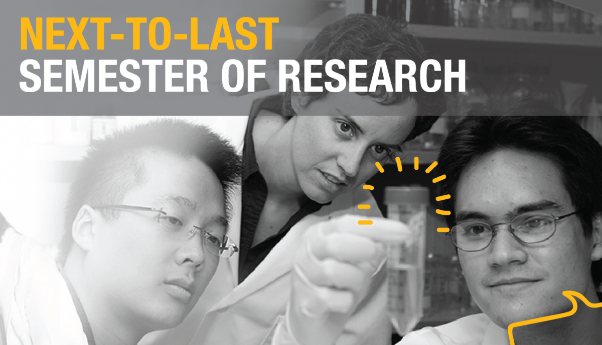"""Next-to-last Semester of Research""; Background image of three student researchers observing a chemical."